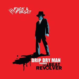 Drip Dry Man & The Beat Revolver