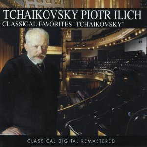 Piotr Ilich Tchaikovsky, Classical Favorites 歌手頭像