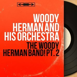 Woody Herman And His Orchestra 歌手頭像