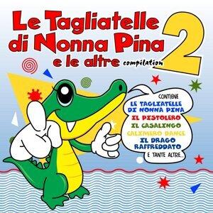 Le Tagliatelle Di Nonna Pina E Le Altre Vol.2 歌手頭像