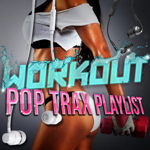 Workout Trax Playlist|Pop Tracks 歌手頭像