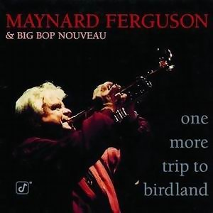 Maynard Ferguson & Big Bop Nouveau 歌手頭像