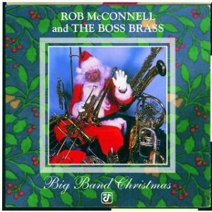 Rob McConnell And The Boss Brass