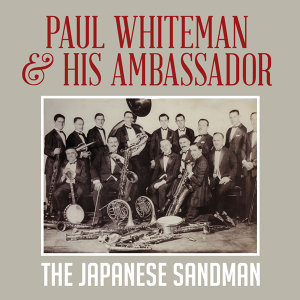 Paul Whiteman & His Ambassador Orchestra