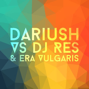 Dariush, Dj Res, Era Vulgaris 歌手頭像