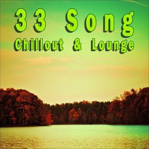33 Song Chillout & Lounge 歌手頭像