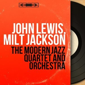 John Lewis, Milt Jackson 歌手頭像