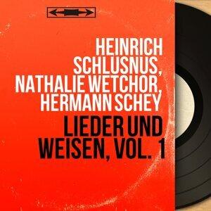 Heinrich Schlusnus, Nathalie Wetchor, Hermann Schey 歌手頭像