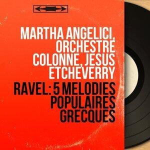 Martha Angelici, Orchestre Colonne, Jésus Etcheverry 歌手頭像
