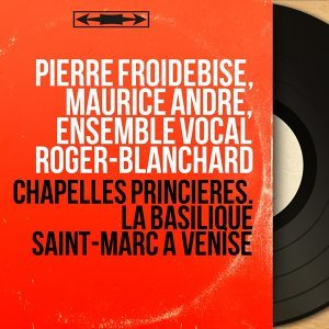 Pierre Froidebise, Maurice André, Ensemble vocal Roger-Blanchard 歌手頭像