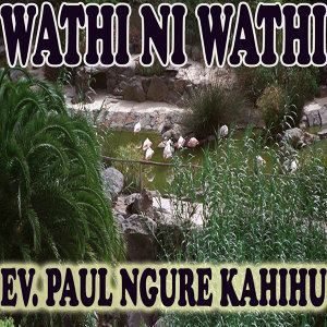 Ev. Paul Ngure Kahihu 歌手頭像