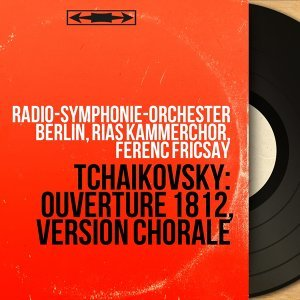 Radio-Symphonie-Orchester Berlin, RIAS Kammerchor, Ferenc Fricsay 歌手頭像