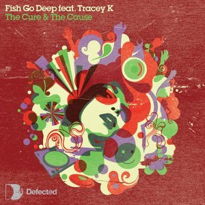 Fish Go Deep Feat Tracey K
