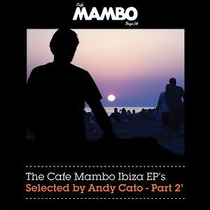 The Cafe Mambo Ibiza EPs selected by Andy Cato 歌手頭像