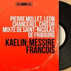 Pierre Mollet, Léon Chancerel, Chœur mixte de Saint-Nicolas de Fribourg 歌手頭像