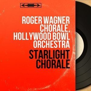 Roger Wagner Chorale, Hollywood Bowl Orchestra 歌手頭像