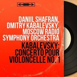 Daniil Shafran, Dmitry Kabalevsky, Moscow Radio Symphony Orchestra 歌手頭像