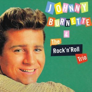 Johnny Burnette and the Rock'N'Roll Trio 歌手頭像