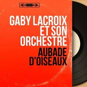 Gaby Lacroix et son orchestre 歌手頭像