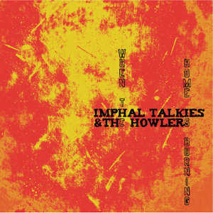 Imphal Talkies & The Howlers 歌手頭像