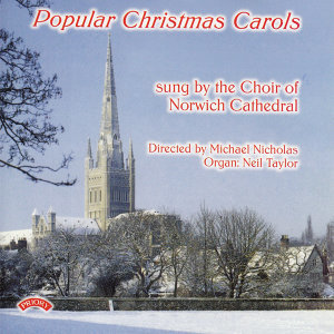 The Choir of Norwich Cathedral|Neil Taylor|Conductor Michael Nicholas 歌手頭像