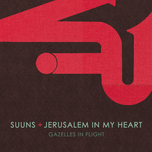 Suuns and Jerusalem in My Heart