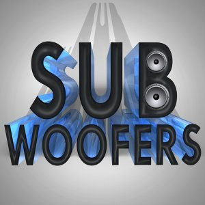 Sub Woofers 歌手頭像