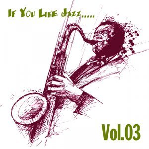 If You Like Jazz, Vol. 03 歌手頭像