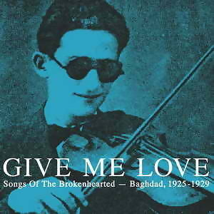 Give Me Love: Songs Of The Brokenhearted - Baghdad, 1925-1929 歌手頭像
