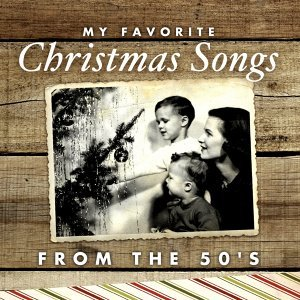 My Favorite Christmas Songs From The 50's 歌手頭像