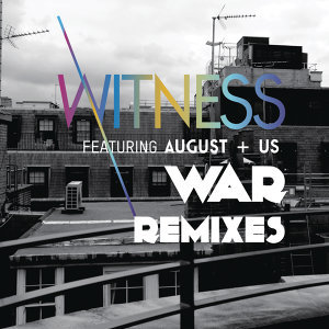Witness feat. August+Us