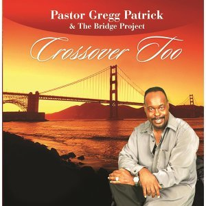 Pastor Gregg Patrick & The Bridge Project 歌手頭像