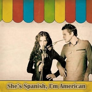 She's Spanish, I'm American 歌手頭像