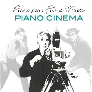 Piano pour films muets / Music for silent movies vol.3 歌手頭像