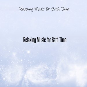 Relaxing Music for Bath Time 歌手頭像