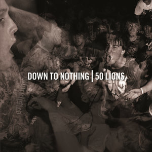 Down To Nothing,50 Lions 歌手頭像
