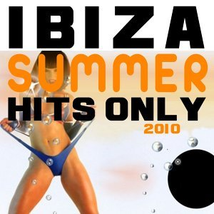 Ibiza summer hits only 2010 歌手頭像