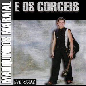 Marquinhos Maraial, Os Corceis 歌手頭像