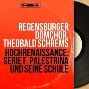Regensburger Domchor, Theobald Schrems 歌手頭像