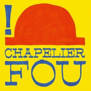 Chapelier Fou 歌手頭像