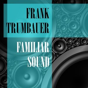 Frank Trumbauer & His Orchestra, Bix Beiderbecke & His Gang 歌手頭像