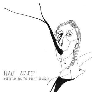 Half Asleep 歌手頭像