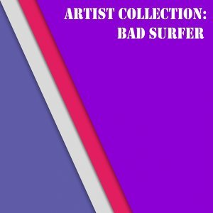 Bad Surfer 歌手頭像