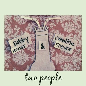 Robby Hecht & Caroline Spence 歌手頭像