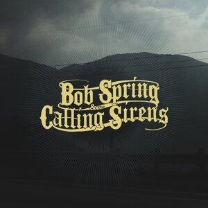 Bob Spring, The Calling Sirens 歌手頭像