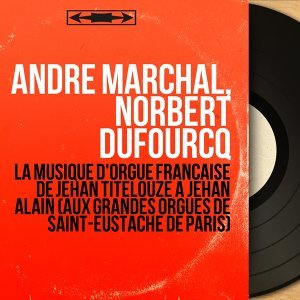 André Marchal, Norbert Dufourcq 歌手頭像