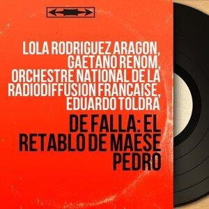 Lola Rodríguez Aragón, Gaetano Renom, Orchestre national de la Radiodiffusion française, Eduardo Toldra 歌手頭像