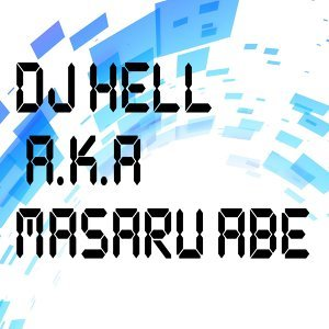 DJ HELL a.k.a Masaru Abe 歌手頭像