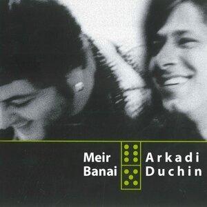 Arkadi Duchin, Meir Banai 歌手頭像