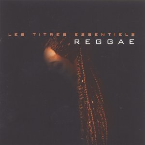 Les titres essentiels Reggae Essentials 歌手頭像